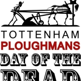 Tottenham Ploughman Day of the Dead