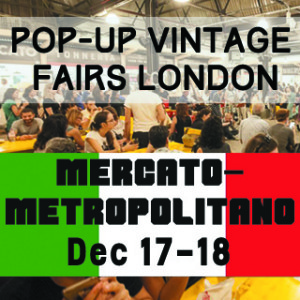Pop-Up Vintage Fairs at Mercato-Metropolitano