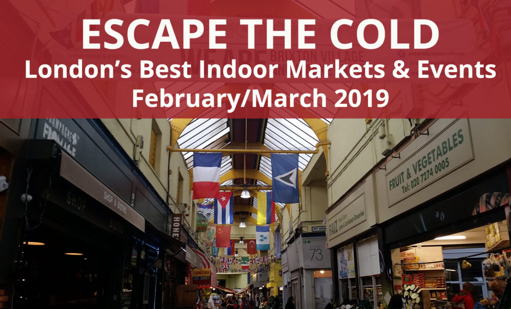 Find the Best Indoor Markets and Events to visit in London's